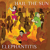 Elephantitis - EP by Hail The Sun