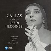 Callas portrays Verdi Heroines - Callas Remastered by Various Artists
