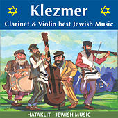The Klezmer – Clarinet & Violin Best Jewish Music by Various Artists