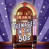 Teenager in the 50s by Various Artists