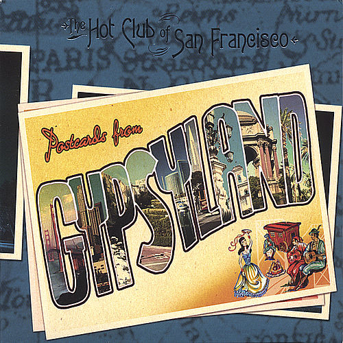 Postcards from Gypsyland by The Hot Club Of San Francisco
