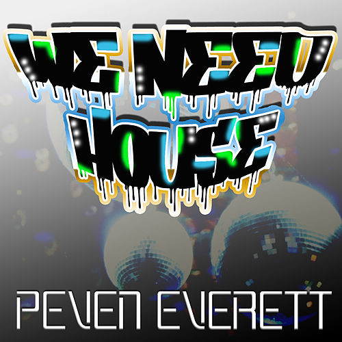 We Need House by Peven Everett