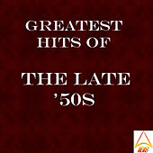 'Greatest Hits of the Late ''50s' by Various Artists