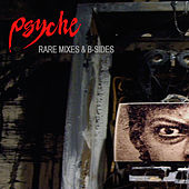 Rare Mixes & B-Sides by Psyche
