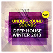 Deep House Winter 2013 - Underground Sounds, Vol.4 by Various Artists