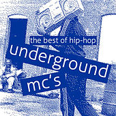 The Best of Hip Hop Underground Mc's: Kool Keith, Pharoahe Monch, Guilty Simpson, Billy Woods, Homeboy Sandman, Rakim, Ghostface Killah & More! by Various Artists