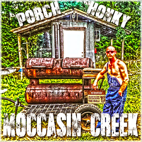 Porch Honky by Moccasin Creek