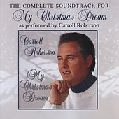 My Christmas Dream (Complete Soundtrack) by Carroll Roberson