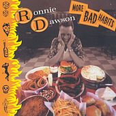 More Bad Habits by Ronnie Dawson