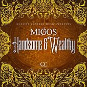 Handsome And Wealthy by Migos