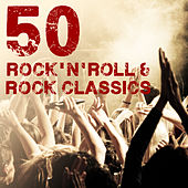 50 Rock'n'Roll & Rock Classics by Various Artists