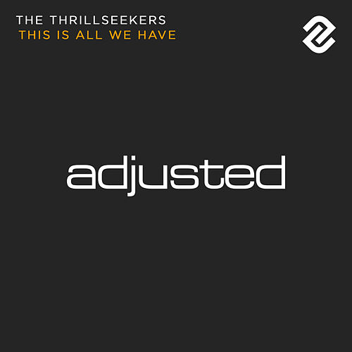 This Is All We Have by Thrillseekers