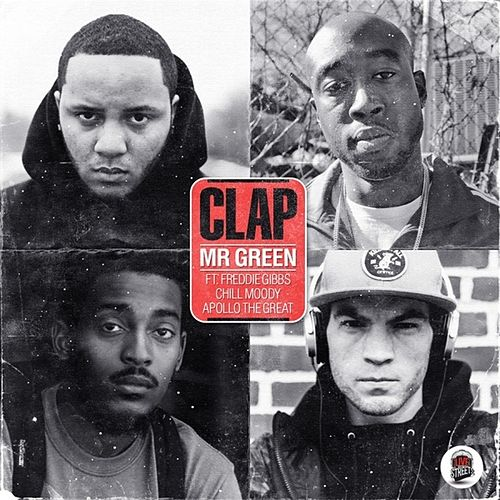 Clap (feat. Freddie Gibbs, Chill Moody & Apollo The Great) - Single by Mr. Green