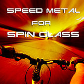 Speed Metal for Spin Class: High Energy Metal Songs for a Killer Workout, Cycling Class, Or Aerobics Class by Various Artists