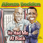 He Had Me at Black by Alonzo Bodden