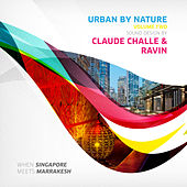 Urban by Nature, Vol. 2 - Sound Design by Claude Challe and Ravin by Various Artists