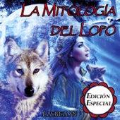 La Mitología del Lobo: Edición Especial by Llewellyn