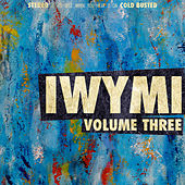 IWYMI Volume Three by Various Artists
