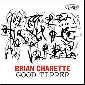 Good Tipper by Brian Charette