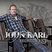 Redneck Rich (Hillbilly Happy) [Radio Release] by John Karl