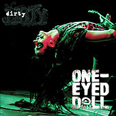 Dirty by One-Eyed Doll