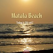 Matala Beach Today Is Life, Vol. 2 by Various Artists
