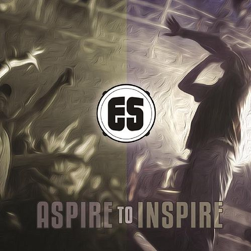 Aspire to Inspire by Es