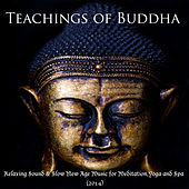 Buddha Teachings - Relaxing Sound & Slow New Age Music for Meditation,Yoga and Spa (2014) by Meditation Music Dreaming