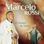 O Tempo de Deus by Padre Marcelo Rossi