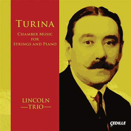 Turina: Chamber Music for Strings & Piano by Lincoln Trio