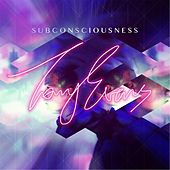 Subconsciousness by Tony Evans