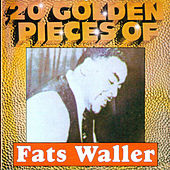 20 Golden Pieces of Fats Waller by Fats Waller