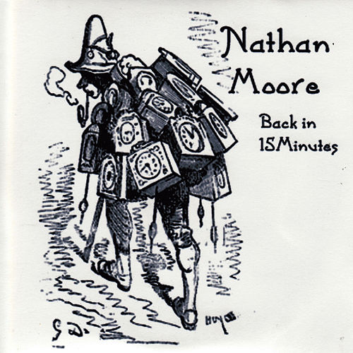 Back In 15 Minutes by Nathan Moore