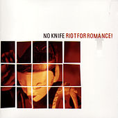 Riot For Romance! by No Knife