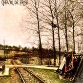 Cheval De Frise by Cheval De Frise