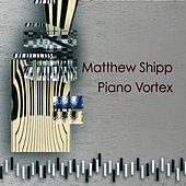 Piano Vortex by Matthew Shipp