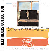 Serenade To A Bus Seat [Keepnews Collection] by Clark Terry