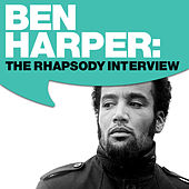 Ben Harper: The Rhapsody Interview by Ben Harper