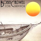 Soul Survivor by Bobby Caldwell