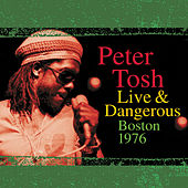 Live And Dangerous: Boston 1976 by Peter Tosh