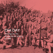 Ohi Day: 30 Songs for the Greek Heroic Victory of 1940 by Various Artists