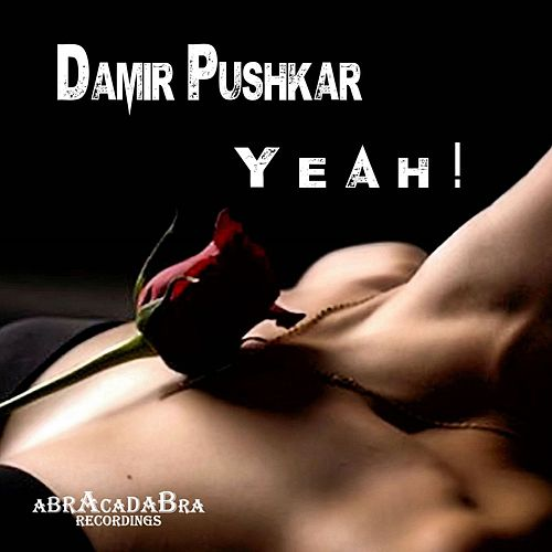 Yeah ! by Damir Pushkar