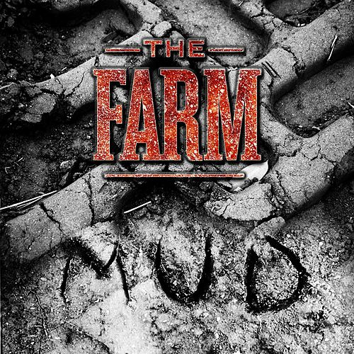 Mud by The Farm