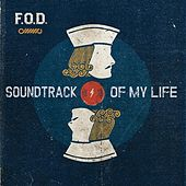 Soundtrack of My Life by F.O.D.
