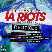 Let You Go (feat. Ineabell) [Remixed] by LA Riots