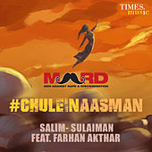Chulein Aasman (feat. Farhan Akhtar) - Single by Salim-Sulaiman