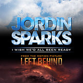 I Wish We'd All Been Ready by Jordin Sparks