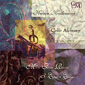Cello Alchemy: Music from Russia & Eastern Europe by Various Artists