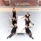 Shimmering by Ensemble LaCappella