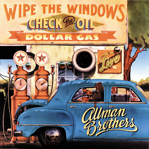 Wipe The Windows Check The Oil Dollar Gas by The Allman Brothers Band